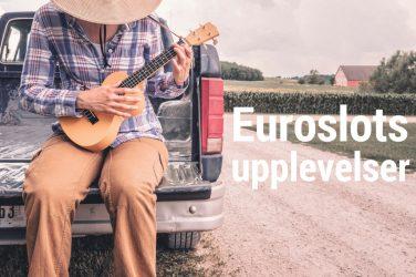 euroslots upplevelser